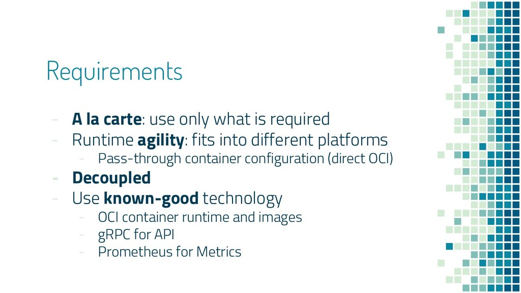 Requirements - A la carte: use only what is req...
