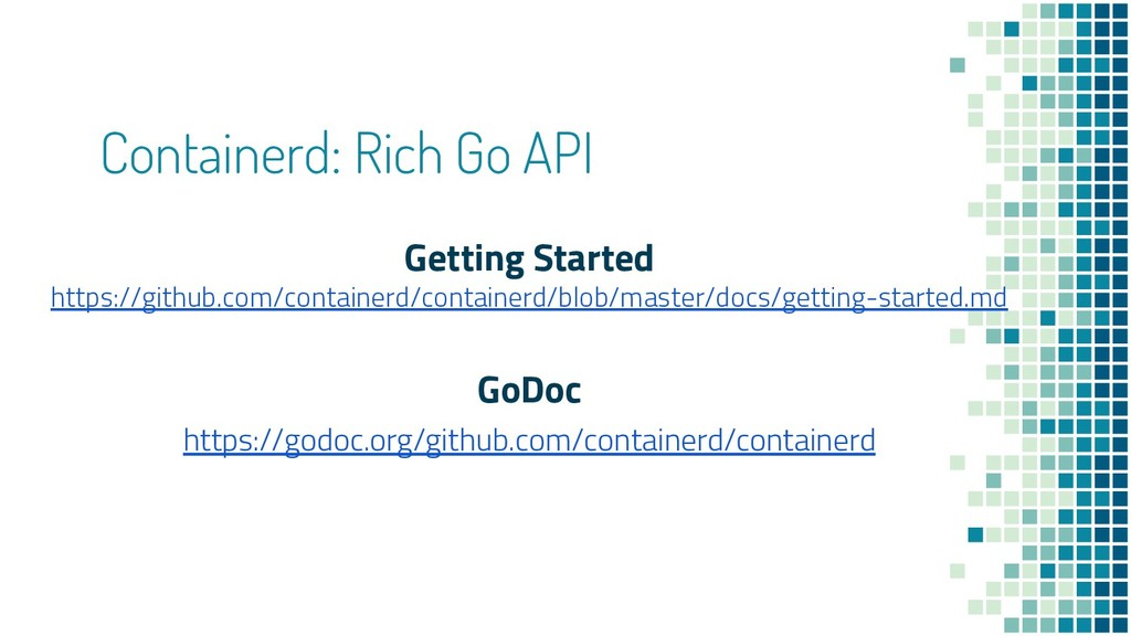 Containerd: Rich Go API Getting Started https:/...