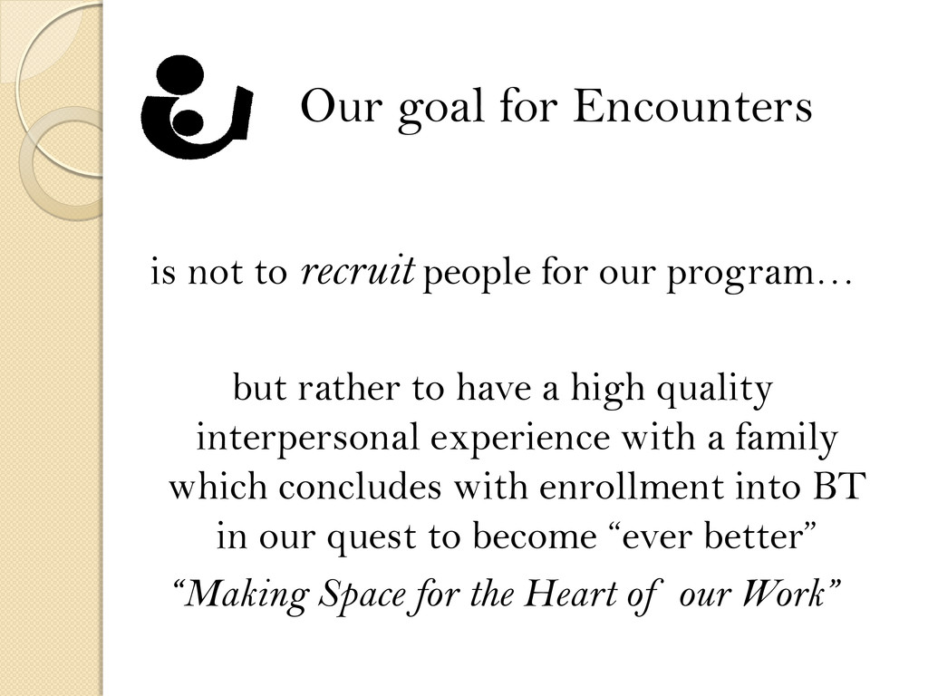 is not to recruit people for our program… but r...