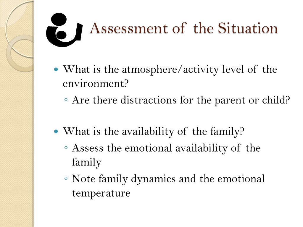 Assessment of the Situation  What is the atmos...