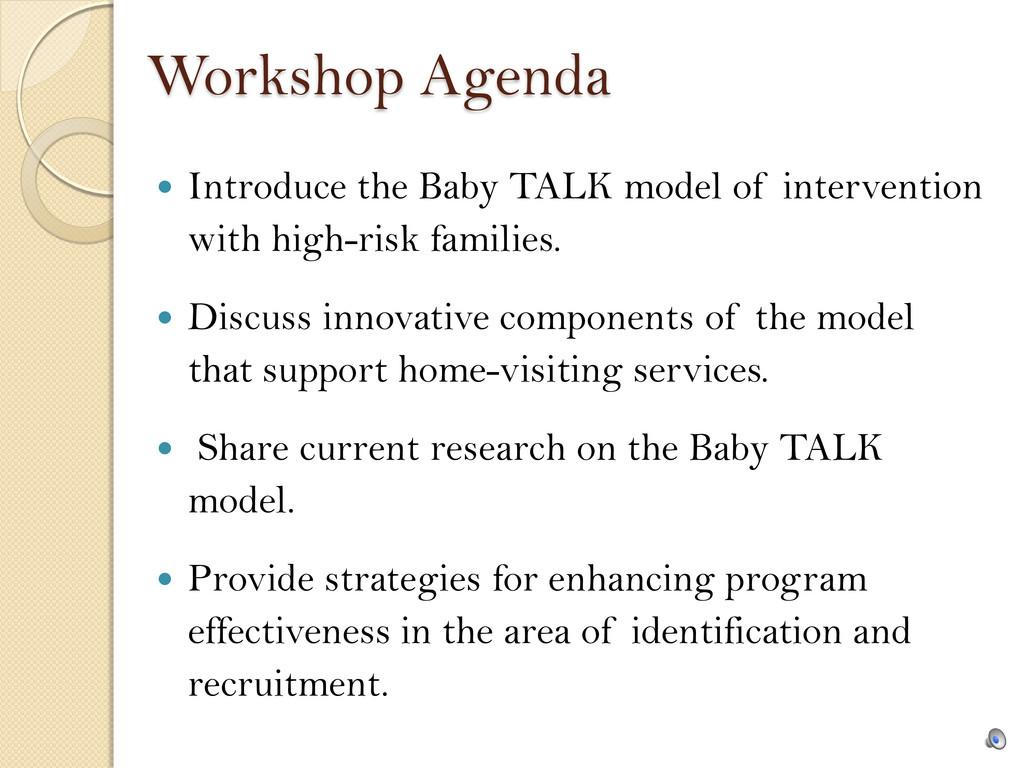 Workshop Agenda  Introduce the Baby TALK model...