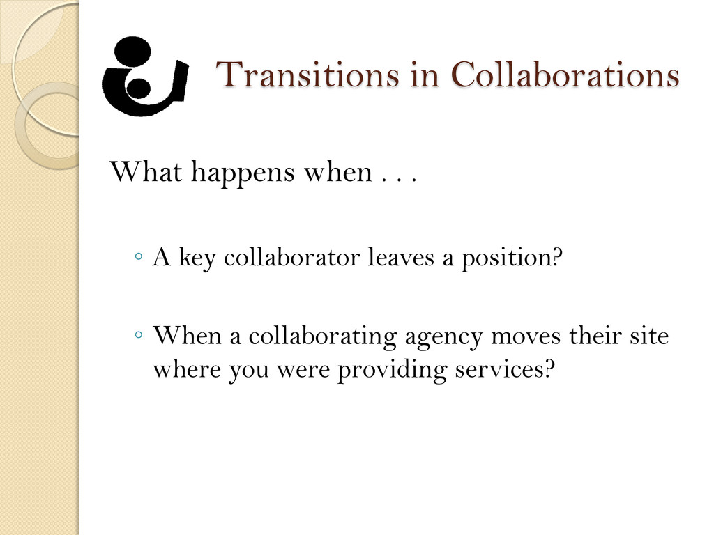 Transitions in Collaborations What happens when...