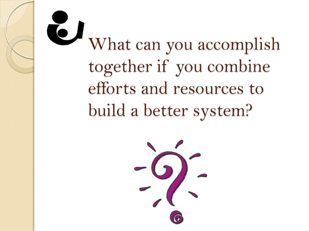 What can you accomplish together if you combine...