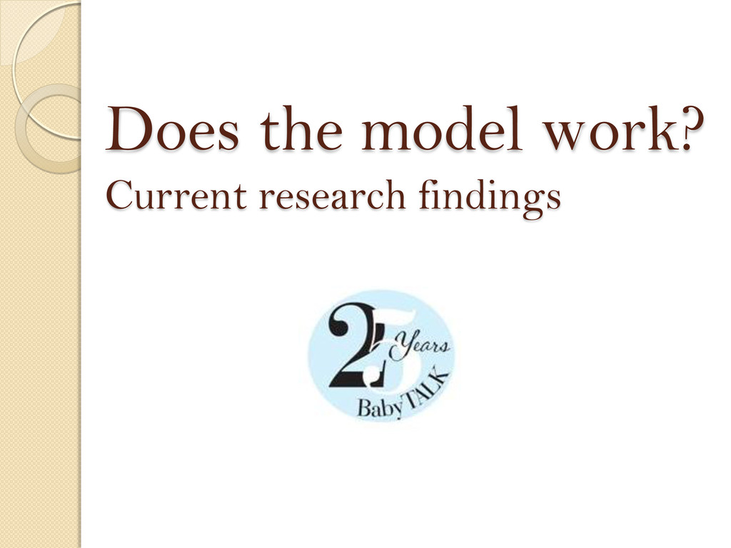 Does the model work? Current research findings