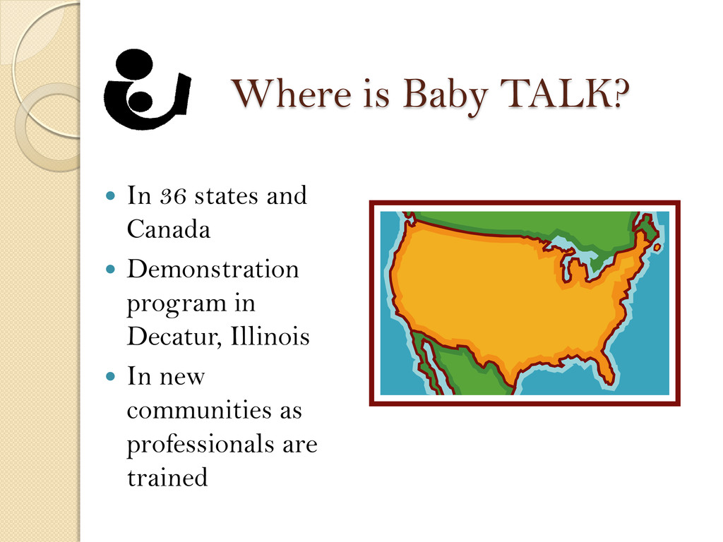 Where is Baby TALK?  In 36 states and Canada ...
