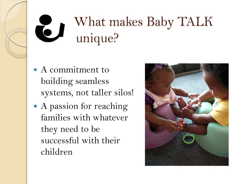 What makes Baby TALK unique?  A commitment to ...