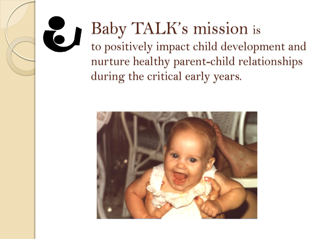 Baby TALK's mission is to positively impact chi...