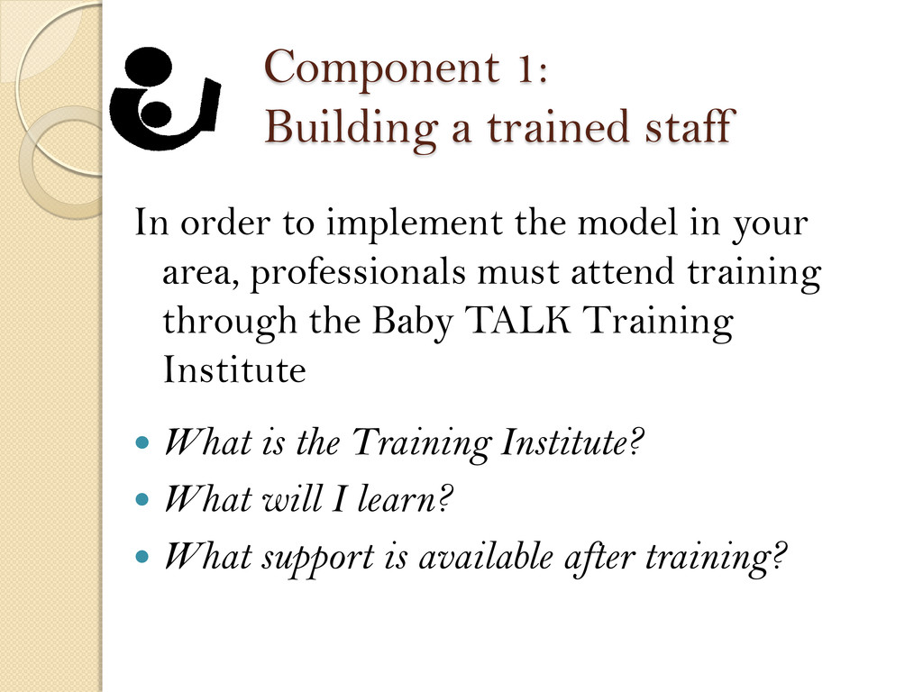 Component 1: Building a trained staff In order ...