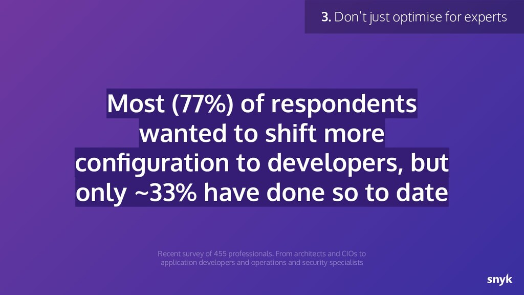 Most (77%) of respondents wanted to shift more ...