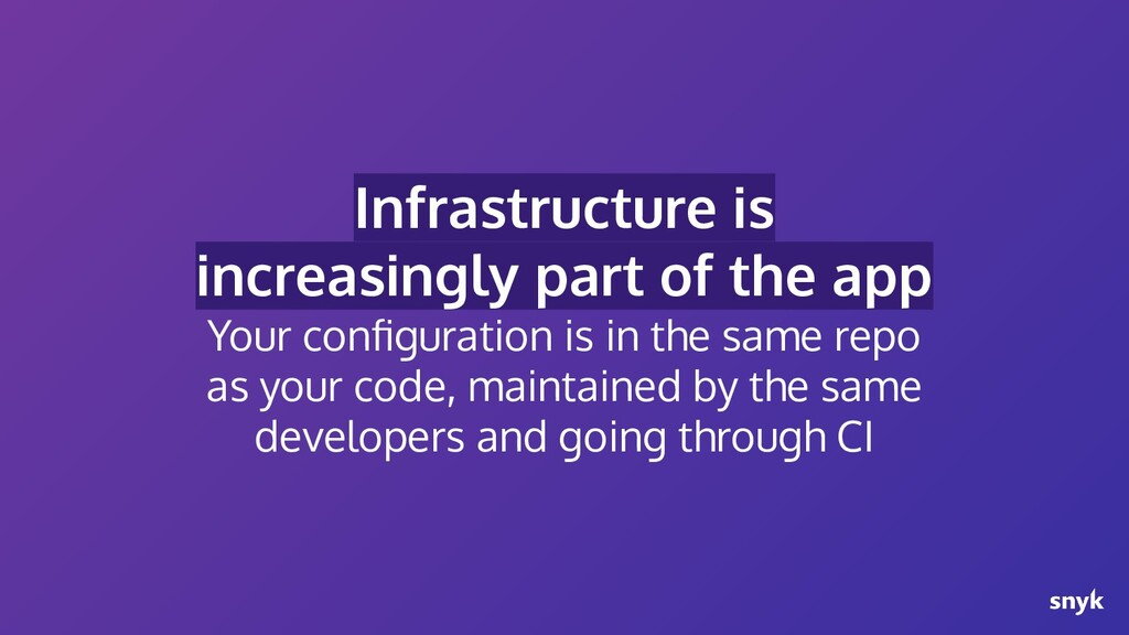 Infrastructure is increasingly part of the app ...