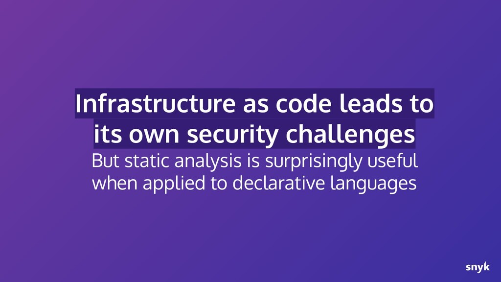 Infrastructure as code leads to its own securit...