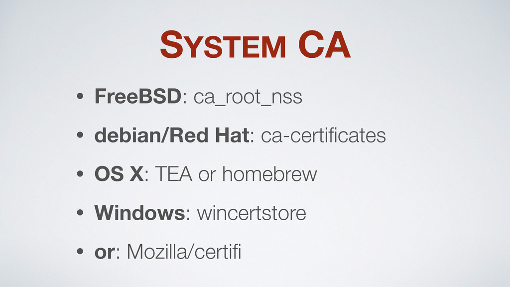SYSTEM CA • FreeBSD: ca_root_nss • debian/Red H...