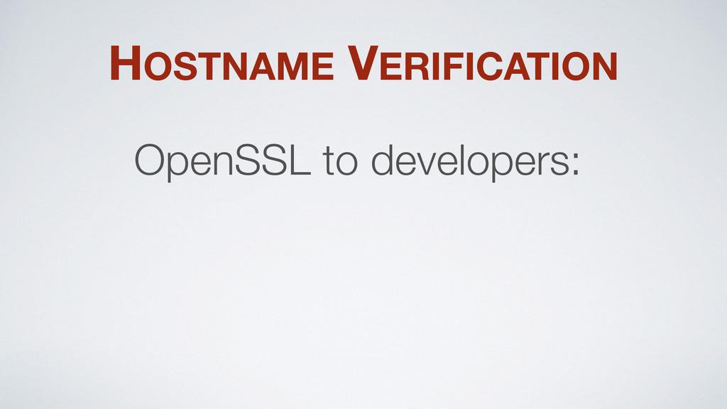 HOSTNAME VERIFICATION OpenSSL to developers: