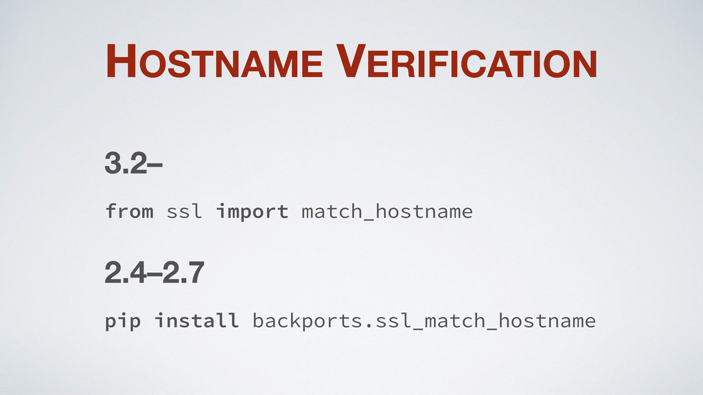 HOSTNAME VERIFICATION 3.2– from ssl import matc...