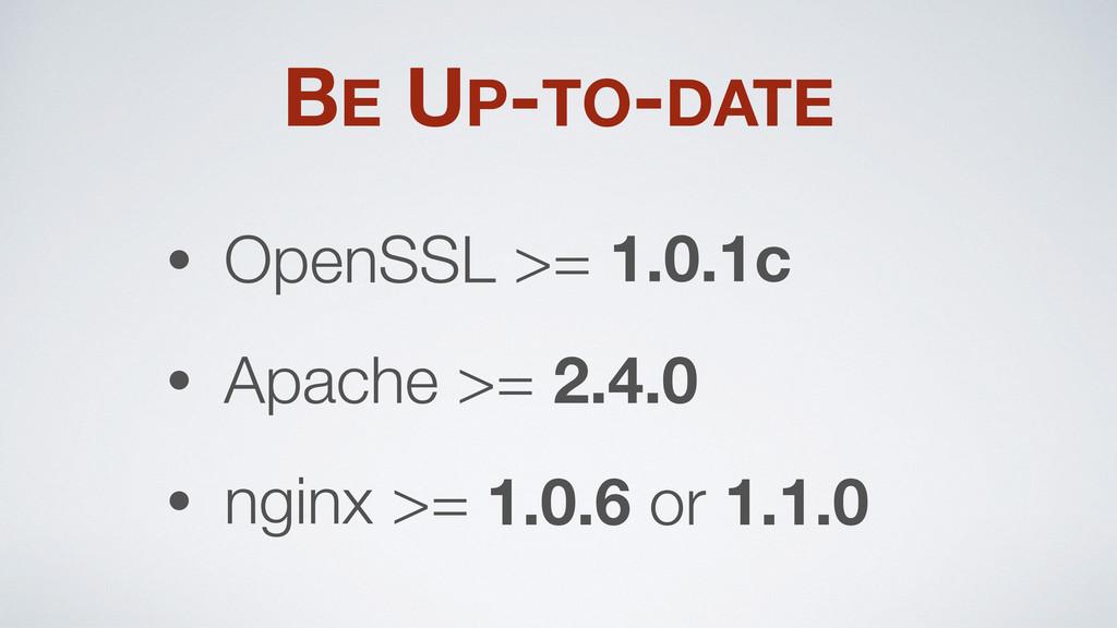 1.0.1c 2.4.0 1.0.6 or 1.1.0 • OpenSSL >= • Apac...