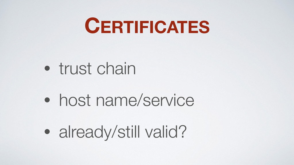 CERTIFICATES • trust chain • host name/service ...