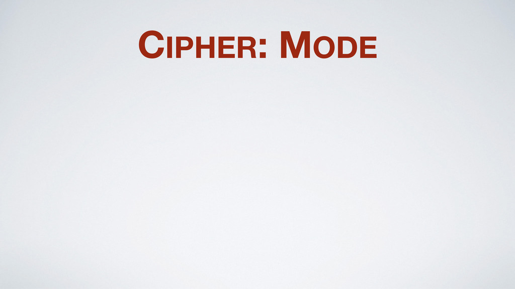 CIPHER: MODE
