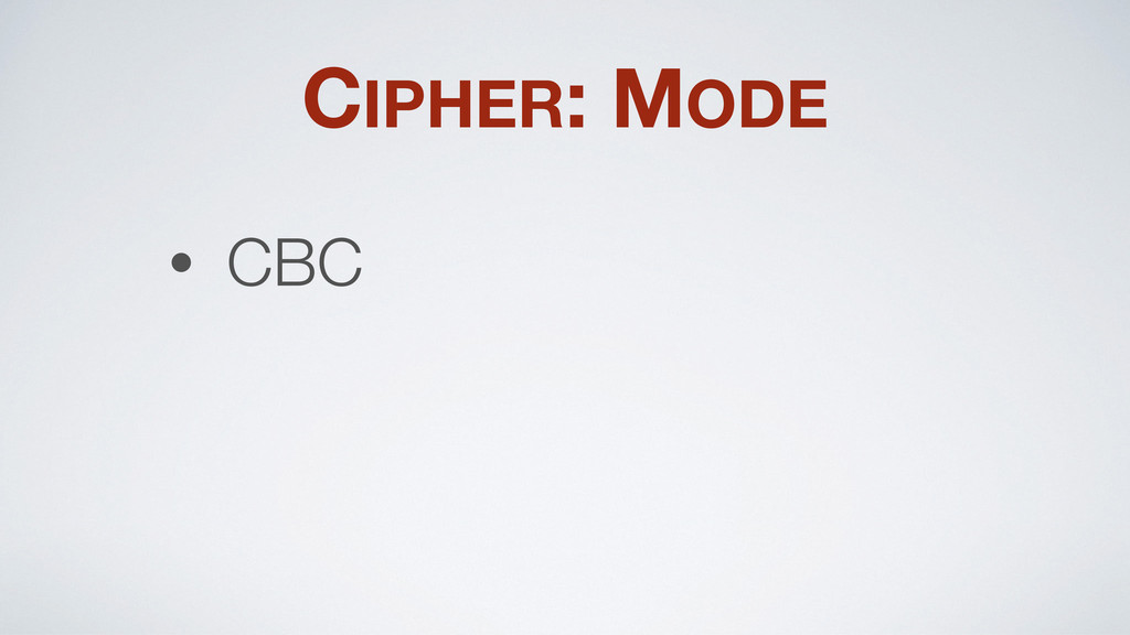 CIPHER: MODE • CBC