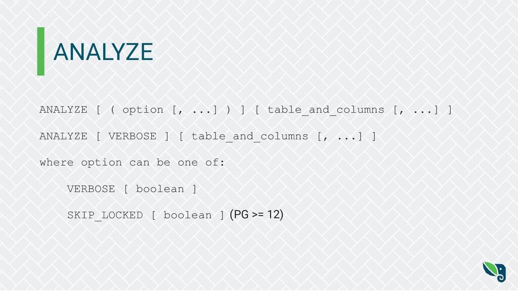 ANALYZE ANALYZE [ ( option [, ...] ) ] [ table_...