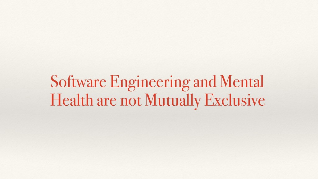 Software Engineering and Mental Health are not ...