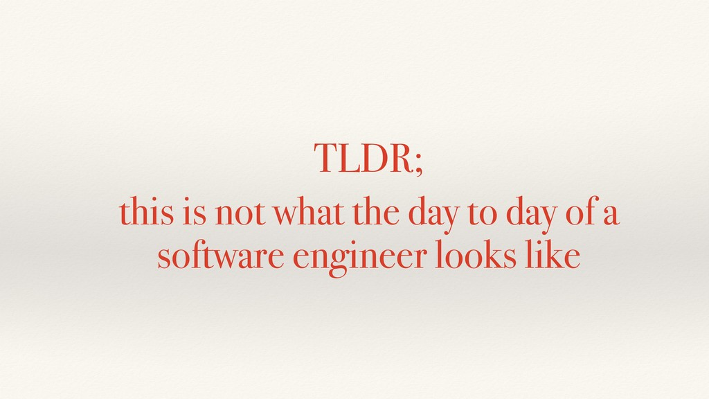 TLDR; this is not what the day to day of a soft...