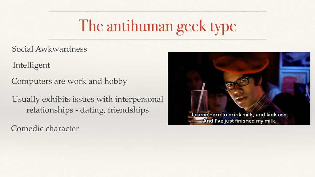 The antihuman geek type Social Awkwardness Inte...