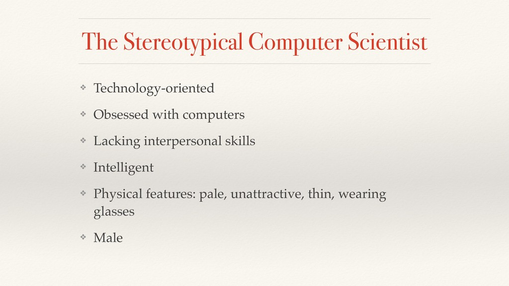 The Stereotypical Computer Scientist ❖ Technolo...