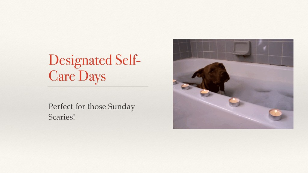 Designated Self- Care Days Perfect for those Su...