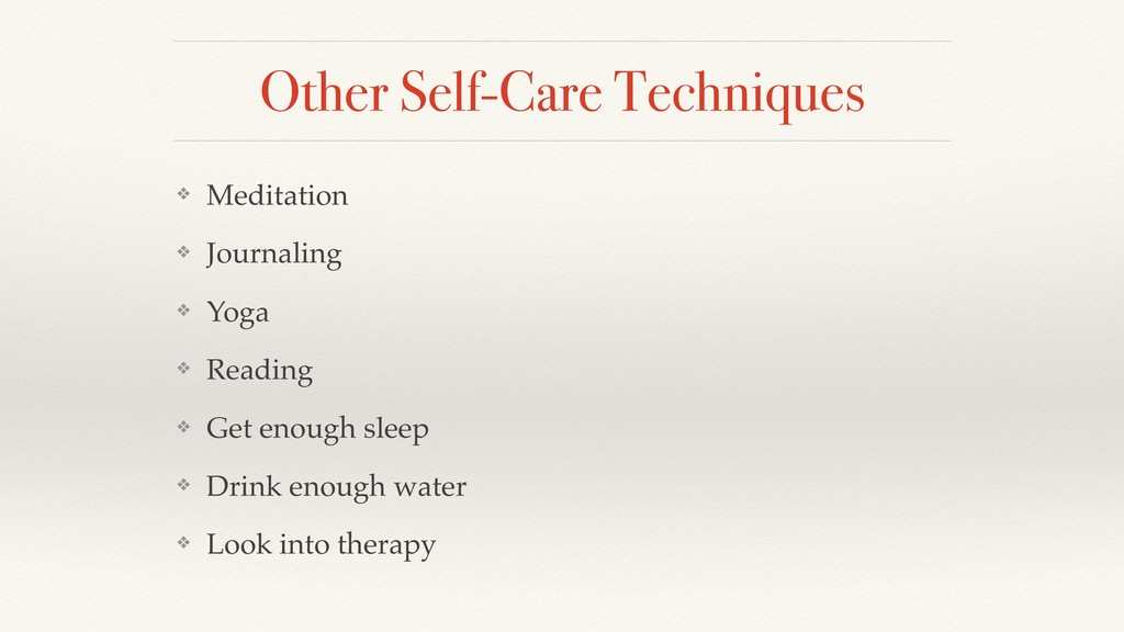 Other Self-Care Techniques ❖ Meditation ❖ Journ...
