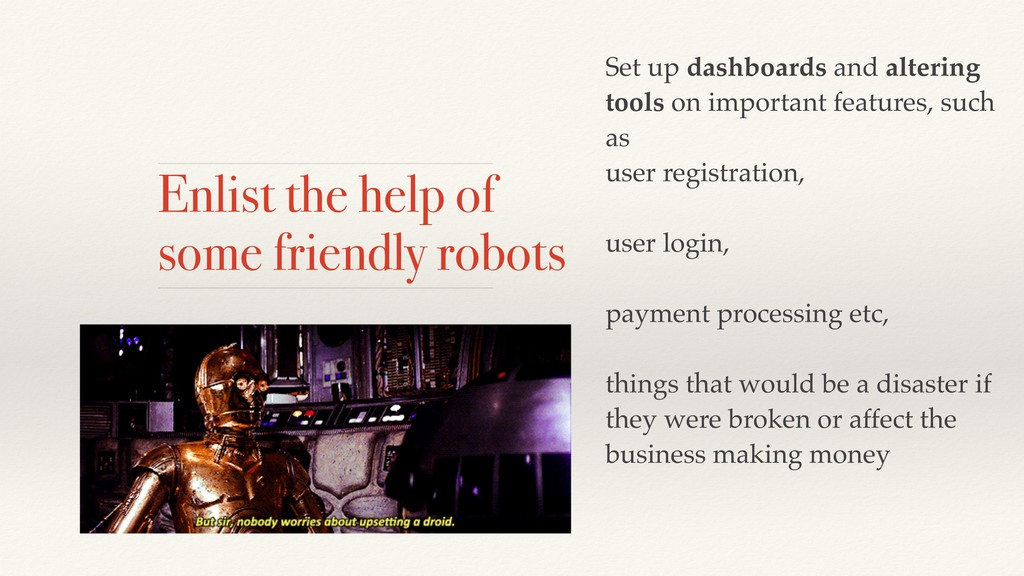 Enlist the help of some friendly robots Set up ...