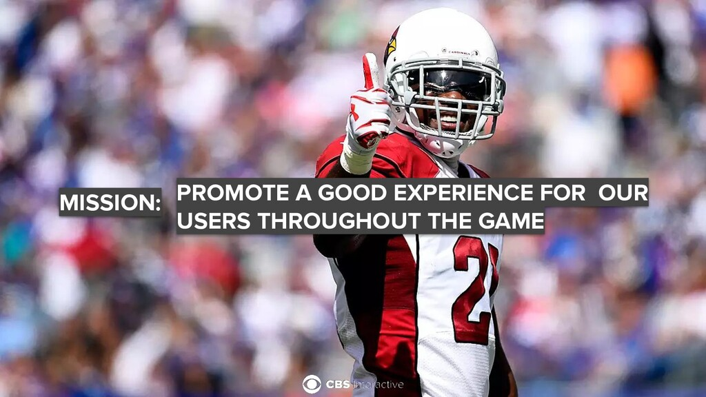 MISSION: PROMOTE A GOOD EXPERIENCE FOR OUR USER...