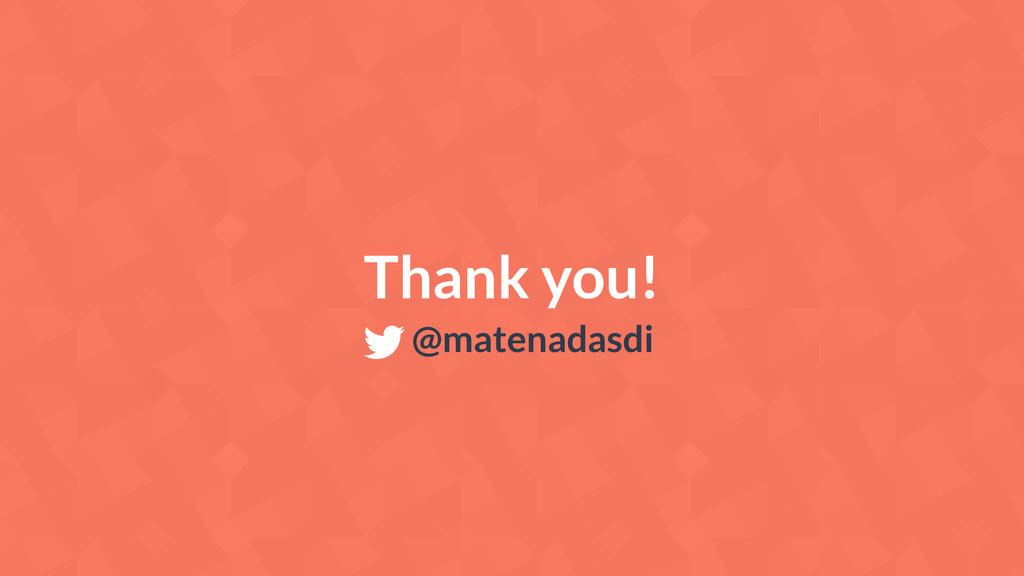 Thank you! @matenadasdi