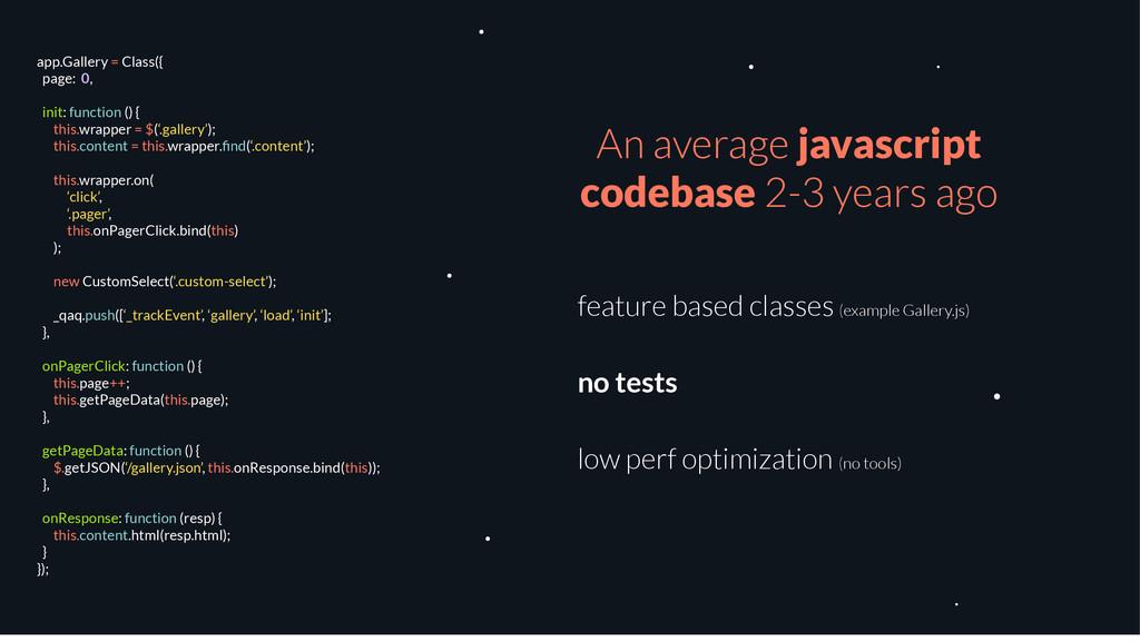 An average javascript codebase 2-3 years ago fe...