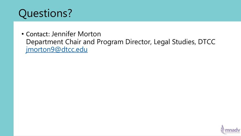 Questions? • Contact: Jennifer Morton Departmen...