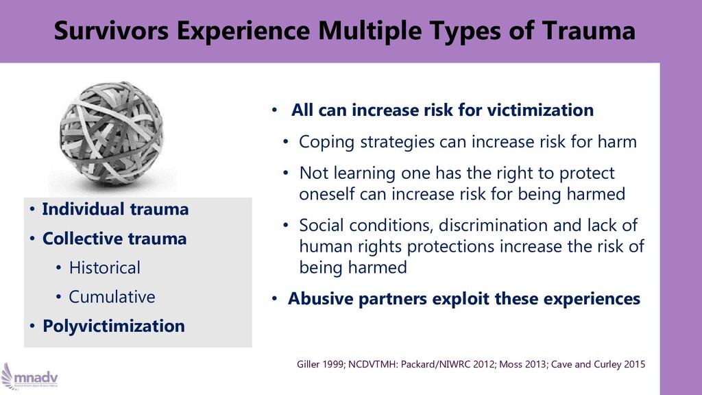 Survivors Experience Multiple Types of Trauma •...