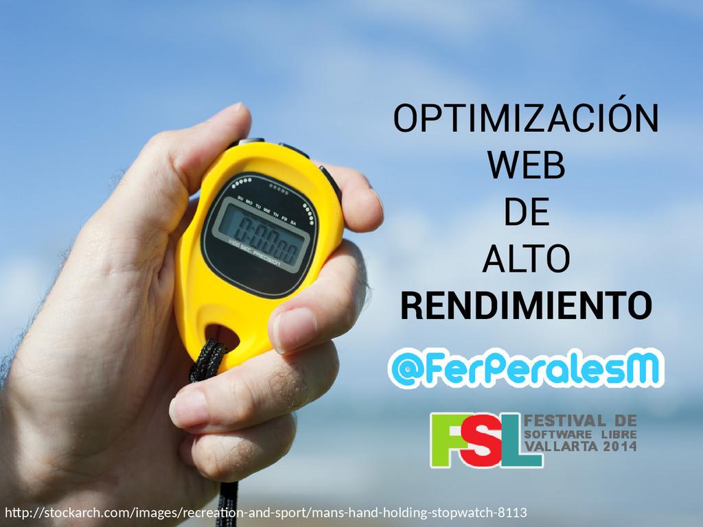 OPTIMIZACIÓN WEB DE ALTO RENDIMIENTO htp://stoc...