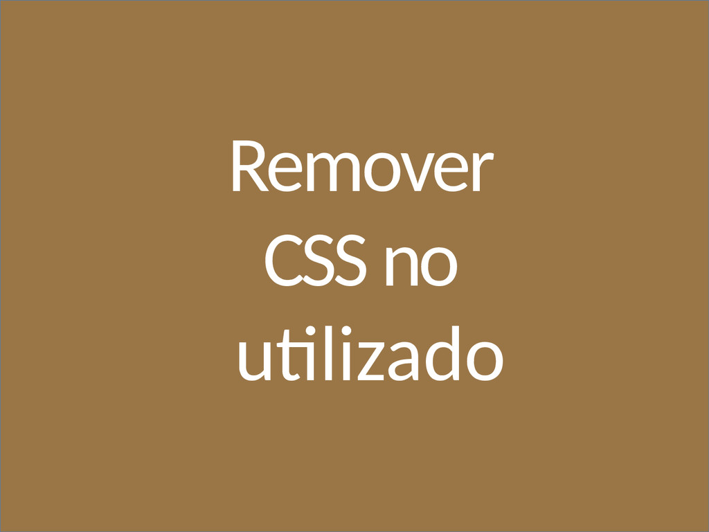 Remover CSS no utlizado