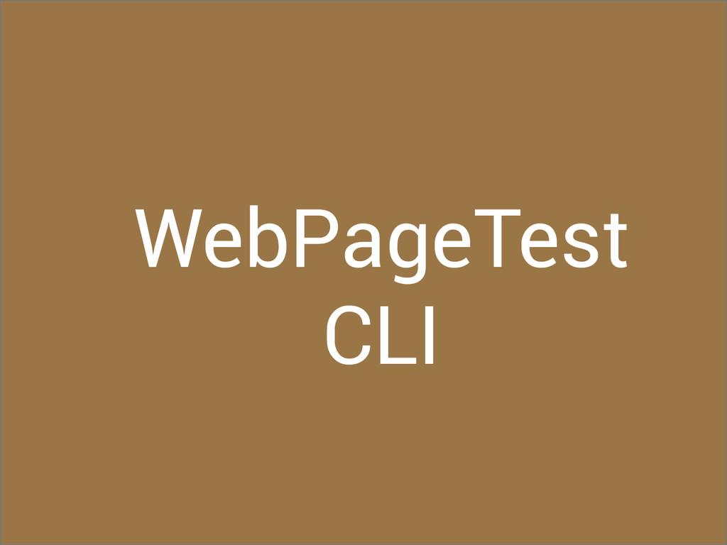 WebPageTest CLI