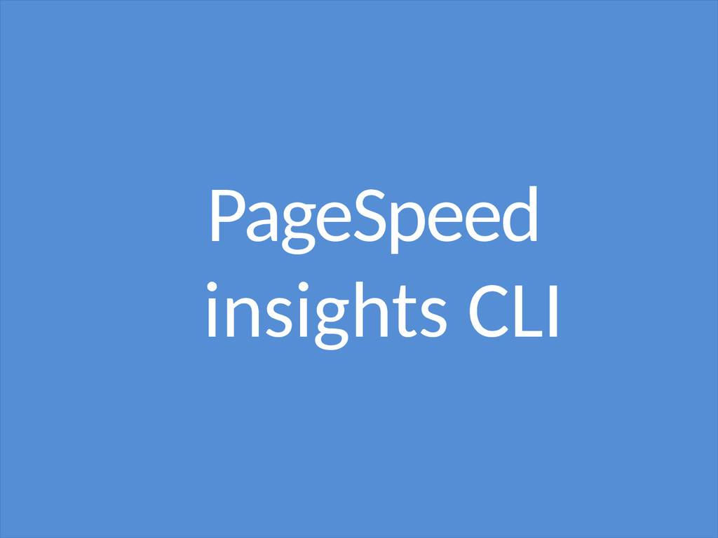 PageSpeed insights CLI