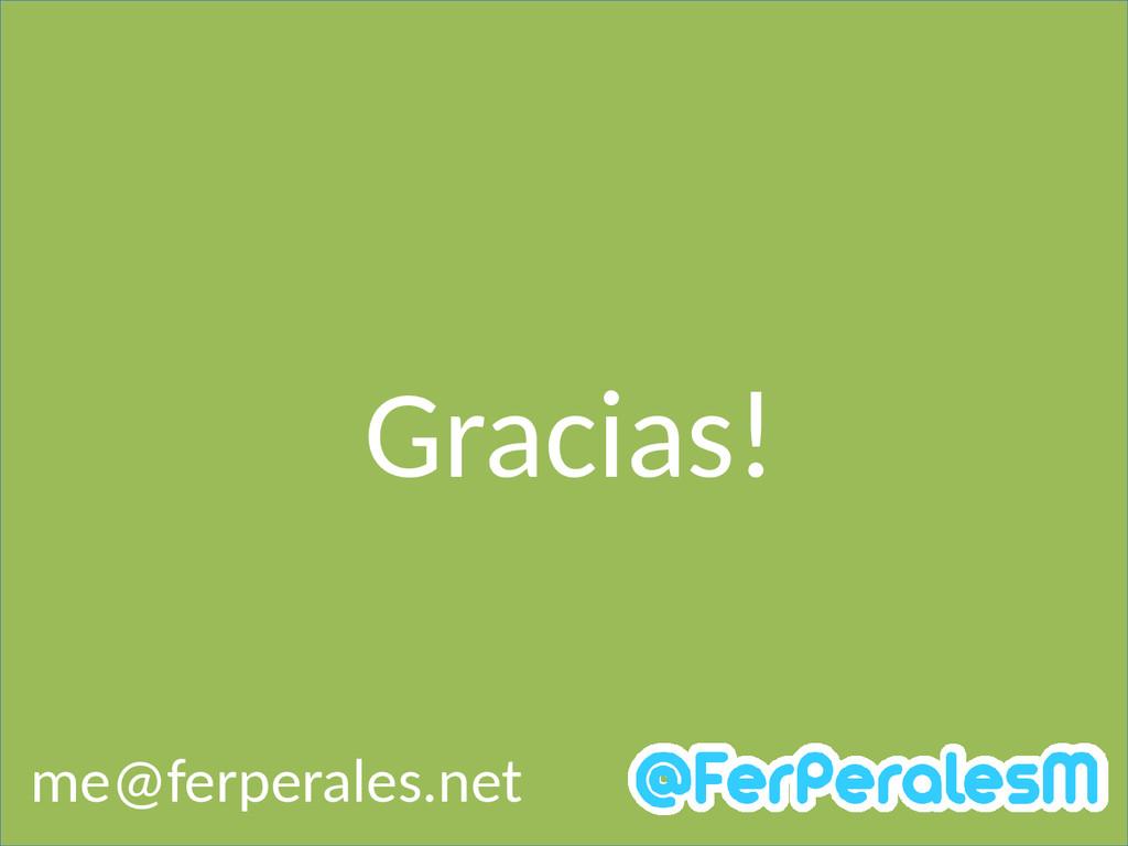 Gracias! me@ferperales.net