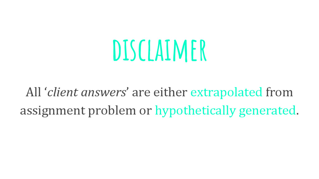 disclaimer All 'client answers' are either extr...