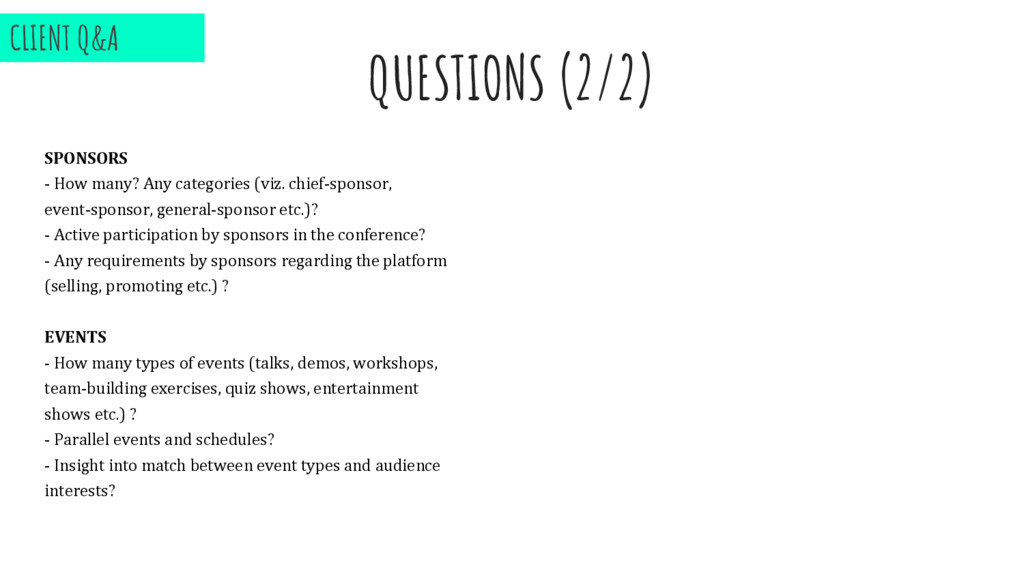 QUESTIONS (2/2) SPONSORS - How many? Any catego...