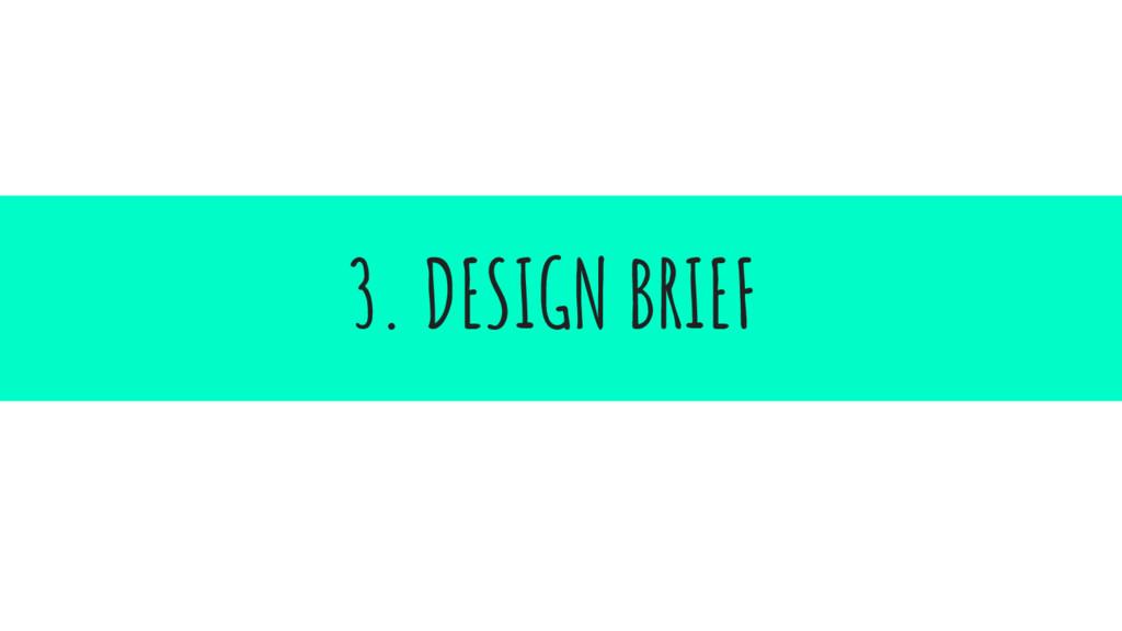 3. DESIGN BRIEF
