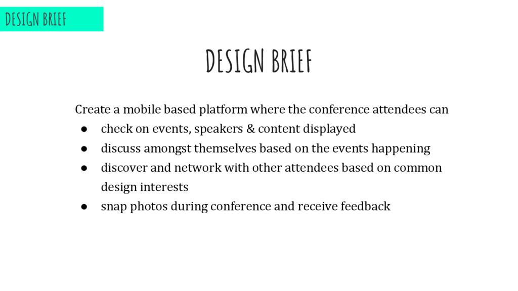 DESIGN BRIEF Create a mobile based platform whe...