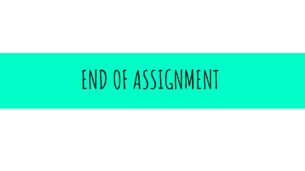 END OF ASSIGNMENT