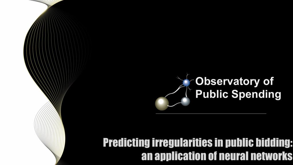 Predicting irregularities in public bidding: an...