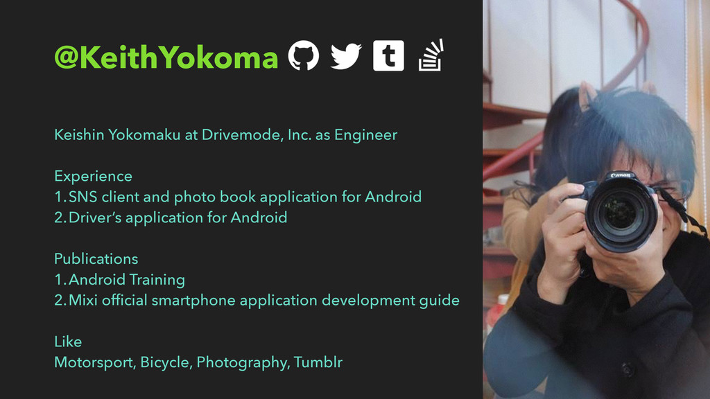 @KeithYokoma Keishin Yokomaku at Drivemode, Inc...