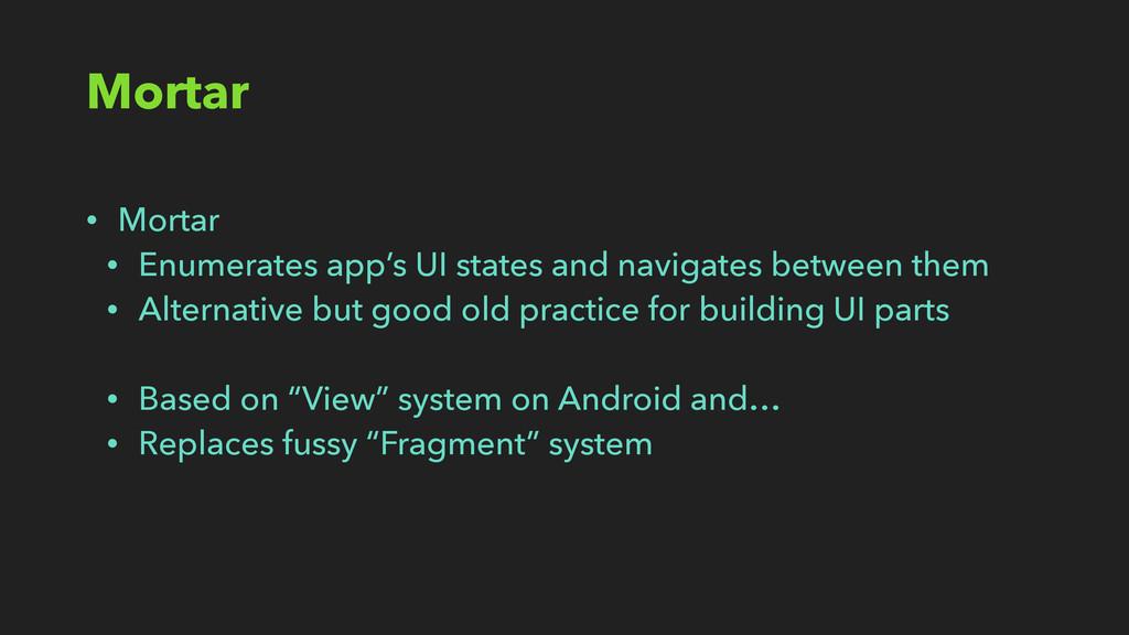 Mortar • Mortar • Enumerates app's UI states an...