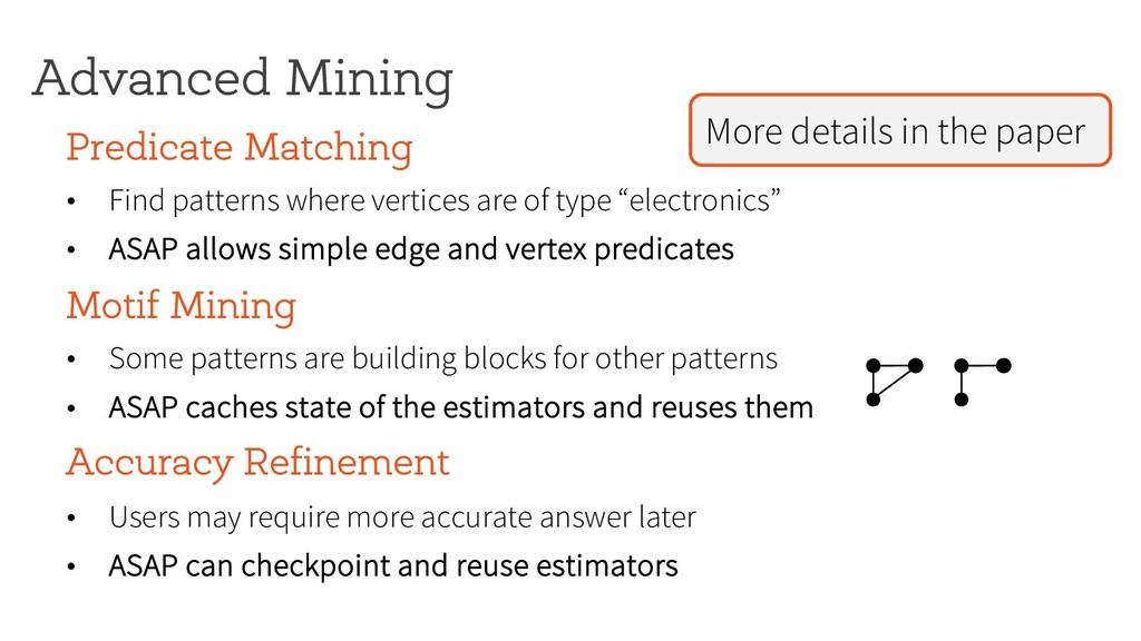 Advanced Mining Predicate Matching • Find patte...