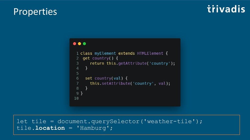 Properties let tile = document.querySelector('w...
